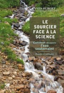 Le sourcier face à la science - Yves Hubert